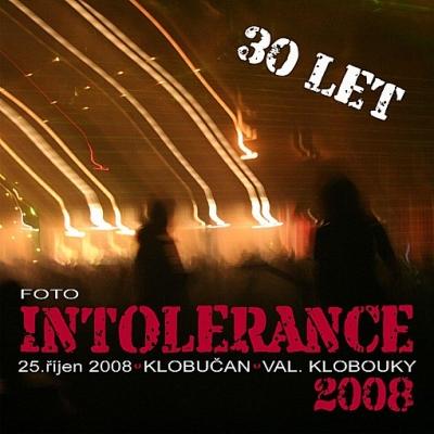 INTOLERANCE 30. LET  2008